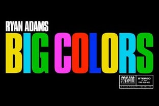 """Ryan Adams disponibiliza a pré-venda de seu 17o álbum, """"Big Colors"""". Ouça a faixa """"Fuck The Rain""""!"""