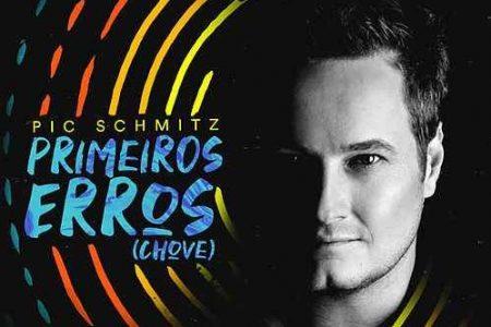 "O artista musical Pic Schmitz lança sua releitura do hit ""Primeiros Erros (Chove)"""