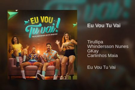 """Com mais de 4,8 milhões de visualizações, o clipe do hit viral """"Eu Vou Tu Vai!"""", de Tirullipa, conta com a participação de Whindersson Nunes, GKay e Carlinhos Maia"""