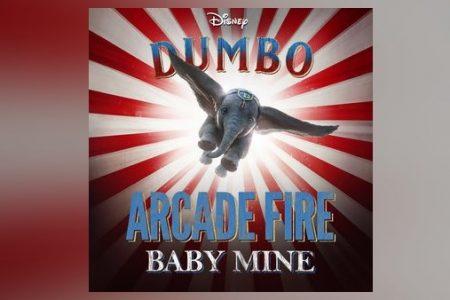 """O NOVO REMAKE DA DISNEY, """"DUMBO"""", TRAZ UMA NOVA VERSÃO PARA A CLÁSSICA MÚSICA """"BABY MINE"""", INTERPRETADA PELA BANDA ARCADE FIRE"""