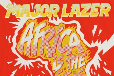 """DEPOIS DA DJ MIX """"AFROBEATS"""", O GRUPO MAJOR LAZER LANÇA O EP """"AFRICA IS THE FUTURE"""", EM TODAS AS PLATAFORMAS DIGITAIS"""