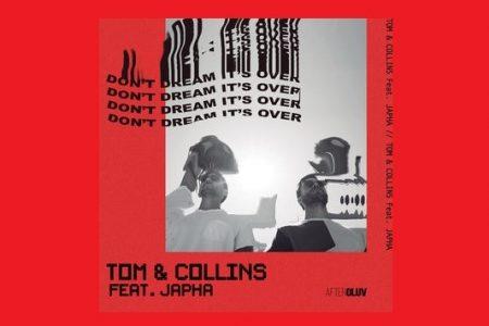 """OUÇA """"DON'T DREAM IT'S OVER"""", NOVA MÚSICA DO DUO MEXICANO TOM & COLLINS, EM PARCERIA COM JAPHA"""