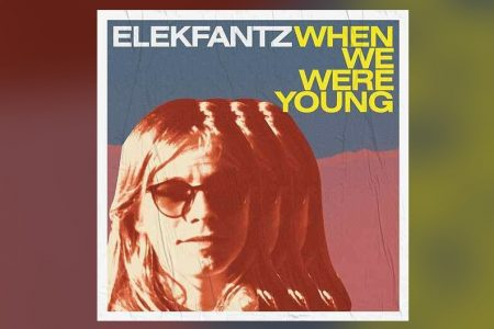 "ELEKFANTZ DISPONIBILIZA O NOVO SINGLE, ""WHEN WE WERE YOUNG"""