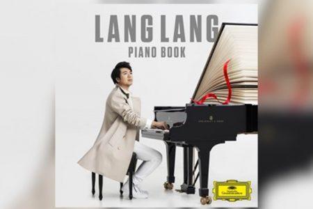 """LANG LANG LANÇA SEU NOVO ÁLBUM, """"PIANO BOOK"""", UM NOVO CAPÍTULO PARA O CELEBRADO PIANISTA E PROFESSOR"""