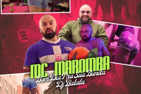 """MC MAROMBA E DJ BATATA ESTREIAM O SINGLE E CLIPE DE """"BOM DIA PRA SUA BUNDA"""", EM TODAS AS PLATAFORMAS DIGITAIS"""