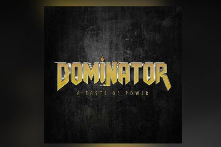 "OUÇA ""A TASTE OF POWER"", O NOVO EP DA BANDA DOMINATOR. ASSISTA AO VIDEOCLIPE DE ""THE PAINFULL TRUTH"""