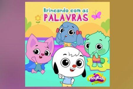 """PLAYKIDS LANÇA 3 NOVOS VÍDEOS DO PROJETO """"BRINCANDO COM AS PALAVRAS"""""""