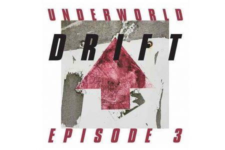 "O DUO BRITÂNICO UNDERWORLD APRESENTA O EP ""DRIFT EPISODE 3"""