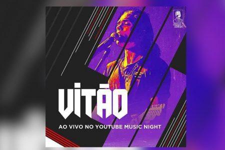 """CHEGA ÀS PLATAFORMAS DIGITAIS O EP """"VITÃO (AO VIVO NO YOUTUBE MUSIC NIGHT)"""", DO CANTOR VITÃO. ASSISTA AOS VÍDEOS DAS CINCO FAIXAS DO PROJETO"""