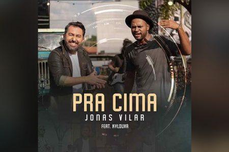 """""""PRA CIMA"""" É A NOVA MÚSICA DE JONAS VILAR, COM A PARTICIPAÇÃO DO GRUPO DE SAMBA KYLOUVA. ASSISTA TAMBÉM AO CLIPE DA FAIXA, NO"""