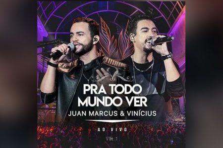 """A DUPLA JUAN MARCUS & VINÍCIUS VEM CONQUISTANDO O PAÍS E LANÇA O EP """"PRA TODO MUNDO VER – VOL. 1"""""""