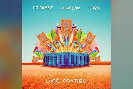 """CEDRIC GERVAIS ASSINA A VERSÃO REMIX DO HIT """"LOCO CONTIGO"""", COLABORAÇÃO DE DJ SNAK COM J BALVIN E TYGA"""