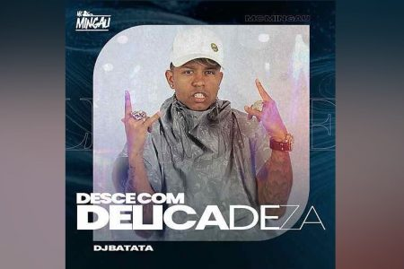 """""""DESCE COM DELICADEZA"""" É O NOVO SINGLE E CLIPE DE MC MINGAU E DJ BATATA, QUE ESTREIA NO CANAL FUNK HITS"""