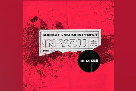"OUÇA O EP DE REMIXES DO SINGLE ""IN YOU"", DO DJ E PRODUTOR SCORSI COM A PARTICIPAÇÃO DA CANTORA VICTORIA PFEIFER"