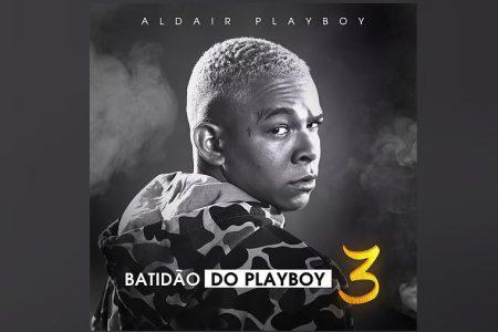 """ASSISTA AO VÍDEO DE """"DIA DO AFRONTE"""", MAIS UMA DAS FAIXAS DO EP """"BATIDÃO DO PLAYBOY 3"""", DO CANTOR ALDAIR PLAYBOY"""
