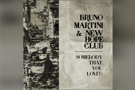 "BRUNO MARTINI LANÇA SINGLE E LYRIC VÍDEO DE ""SOMEBODY THAT YOU LOVED"", EM PARCERIA COM O  NEW HOPE CLUB"