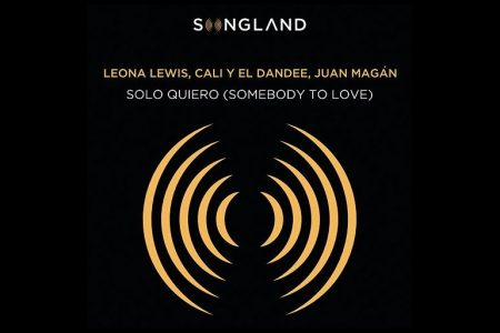 """""""SOLO QUIERO (SOMEBODY TO LOVE)"""" É A NOVA MÚSICA DE CALI Y EL DANDEE EM COLABORAÇÃO EM JUAN MAGÁN E LEONA LEWIS"""