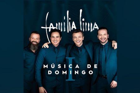 """A FAMÍLIA LIMA APRESENTA O EP """"MÚSICA DE DOMINGO I"""", EM TODOS OS APLICATIVOS DE MÚSICA"""