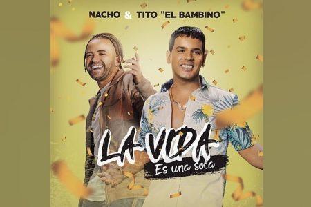 "NACHO CONVIDA TITO EL BAMBINO PARA COLABORAÇÃO EM ""LA VIDA ES UNA SOLA"". CONFIRA!"