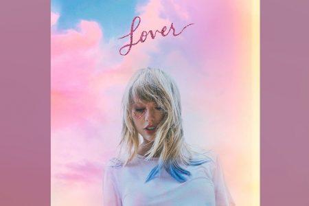 """TAYLOR SWIFT DIVULGA MAIS UM SINGLE. CONFIRA """"LOVER"""""""