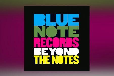 """PARA CELEBRAR O ANIVERSÁRIO DE 80 ANOS DA INAUGURAÇÃO DA GRAVADORA BLUE NOTE, FICA DISPONÍVEL HOJE O LONG FORM VIDEO """"BLUE NOTE RECORDS: BEYOND THE NOTES"""""""