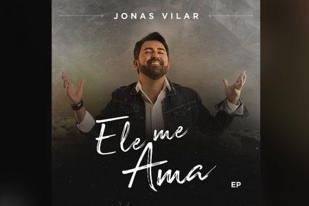 """JONAS VILAR LANÇA O EP """"ELE ME AMA"""" E O CLIPE DA CANÇÃO """"TOCA NA ROCHA"""""""