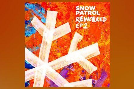 """A BANDA SNOW PATROL ESTREIA O EP """"REWORKED 2"""" EM TODOS OS APLICATIVOS DE MÚSICA"""