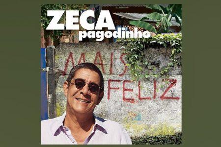 """ZECA PAGODINHO LANÇA HOJE, 17/9, SEU NOVO ÁLBUM, """"MAIS FELIZ"""", PELA UNIVERSAL MUSIC"""