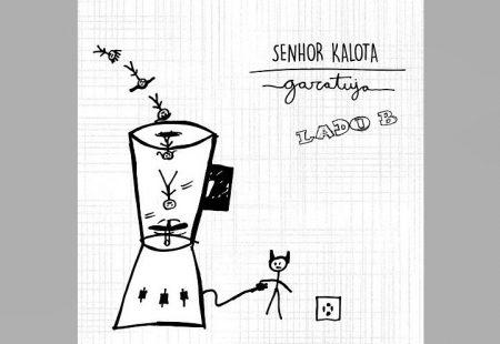 """SENHOR KALOTA LANÇA O EP """"GARATUJA LADO B"""", EM TODAS AS PLATAFORMAS DIGITAIS"""