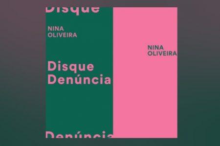 """CONHEÇA A CANTORA NINA OLIVEIRA, QUE APRESENTA SEU NOVO SINGLE, """"DISQUE DENÚNCIA"""", DISPONÍVEL EM TODAS AS PLATAFORMAS DIGITAIS"""