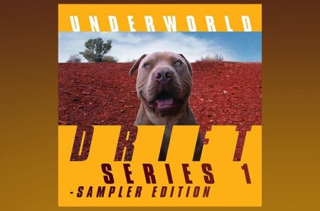 "O DUO UNDERWORLD APRESENTA O ÁLBUM ""DRIFT SERIES 1 SAMPLER EDITION"""