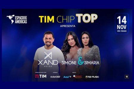 TIM CHIP TOP APRESENTA XAND AVIÃO E SIMONE & SIMARIA