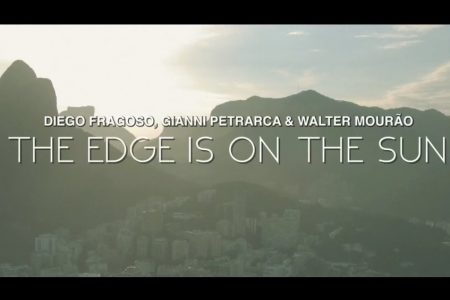 "DIEGO FRAGOSO CONVIDA GIANNI PETRARCA E WALTER MOURÃO PARA O LANÇAMENTO DO SINGLE ""THE EDGE IS ON THE SUN"". ASSISTA TAMBÉM AO VIDEOCLIPE"