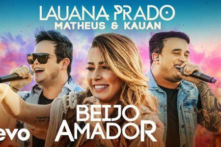 """LAUANA PRADO CONTA COM A PARTICIPAÇÃO DE MATHEUS & KAUAN NO VÍDEO DE """"BEIJO AMADOR"""""""