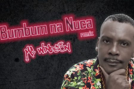 "MC WINDSON DISPONIBILIZA O LYRIC VIDEO DA VERSÃO REMIX DO HIT ""BUMBUM NA NUCA"""