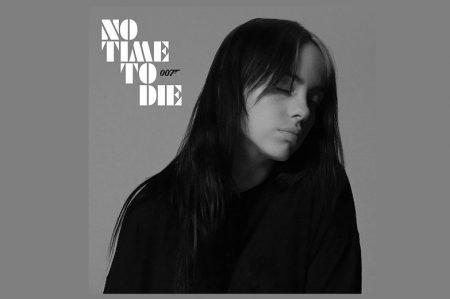 """BILLIE EILISH LANÇA """"NO TIME TO DIE"""", FAIXA-TEMA DO NOVO FILME DE JAMES BOND"""