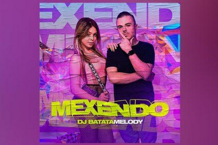 """DJ BATATA CONVIDA MC MELODY PARA O LANÇAMENTO DO SINGLE E CLIPE DE """"MEXENDO"""""""