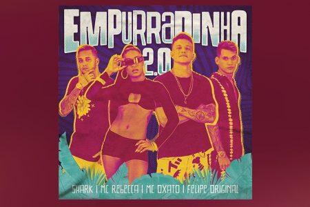 """CONHEÇA """"EMPURRADINHA 2.0"""", NOVO SINGLE DE SHARK, QUE TRAZ AS PARTICIPAÇÕES DE MC REBECCA, MC OXATO E FELIPE ORIGINAL"""