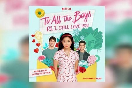 """CHEGA A TODOS OS APLICATIVOS DE MÚSICA A TRILHA SONORA OFICIAL DO FILME """"TO ALL THE BOYS: P.S I STILL LOVE YOU"""""""