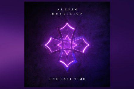 "ALESSO E A DUPLA DUBVISION APRESENTAM O SINGLE ""ONE LAST TIME"""