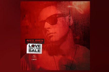 """O DJ E PRODUTOR ALEX KOEN CONTA COM A COLABORAÇÃO DE WINCKLER E LOMÔ NA ESTREIA DO SINGLE """"LOVE ISN'T FOR SALE"""""""