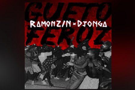 """RAMONZIN CONVIDA DJONGA PARA O LANÇAMENTO DE SEU NOVO SINGLE, """"GUETO FEROZ"""". ASSISTA TAMBÉM AO LYRIC VIDEO"""