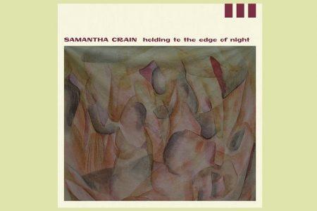 "SAMANTHA CRAIN APRESENTA SEU NOVO SINGLE, ""HOLDING TO THE EDGE OF NIGHT"""