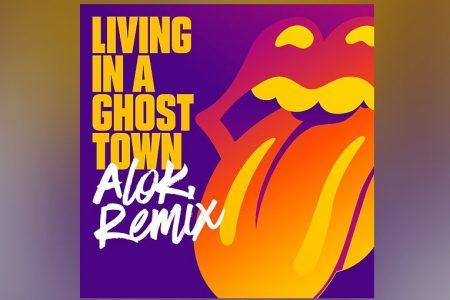"""""""LIVING IN A GHOST TOWN"""", RECÉM-LANÇADA PELOS THE ROLLING STONES, GANHA REMIX PRODUZIDO POR ALOK"""