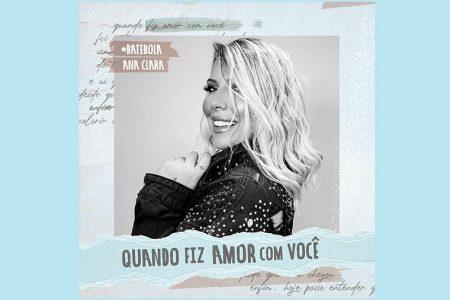"""CONHEÇA """"QUANDO FIZ AMOR COM VOCÊ"""", NOVA MÚSICA E VIDEOCLIPE DA CANTORA ANA CLARA"""