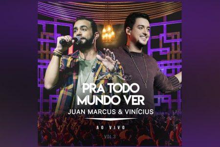 """OS SERTANEJOS JUAN MARCUS E VINÍCIUS APRESENTAM O EP """"PRA TODO MUNDO VER – VOL. 3"""""""