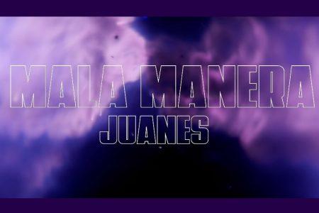 """ASSISTA AO VIDEOCLIPE DE """"MALA MANERA"""", MAIS NOVO HIT DA SENSAÇÃO DO MOVIMENTO URBANO JUANES"""