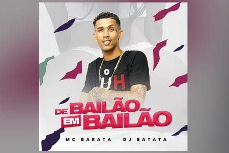 """O CANAL FUNK HITS LANÇA O VIDEOCLIPE DE """"DE BAILÃO EM BAILÃO"""", NOVO SINGLE COLABORATIVO DE MC BARATA E DJ BATATA"""