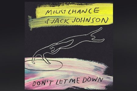 "MILKY CHANCE CONVIDA JACK JOHNSON PARA APRESENTAR SEU NOVO SINGLE E LYRIC VIDEO, ""DON'T LET ME DOWN"""