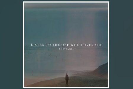 """OUÇA """"LISTEN TO THE ONE WHO LOVES YOU"""", A NOVA MÚSICA DE ROO PANES"""